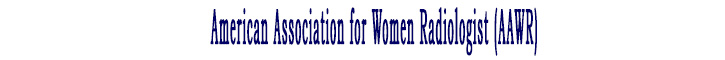 American Association for Women Radiologist (AAWR)