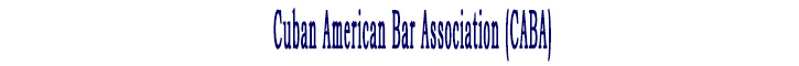 Cuban American Bar Association (CABA)