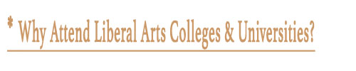 Why Attend Liberal Arts Colleges & Universities?